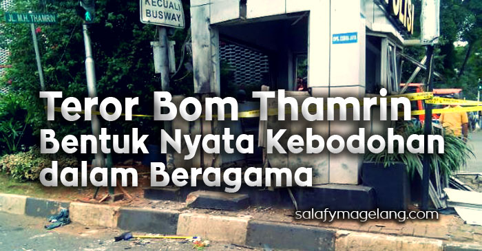 Teror Bom Thamrin Bentuk Nyata Kebodohan dalam Beragama
