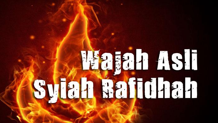 Wajah Asli Syiah Rafidhah (Menyingkap Topeng Syiah)