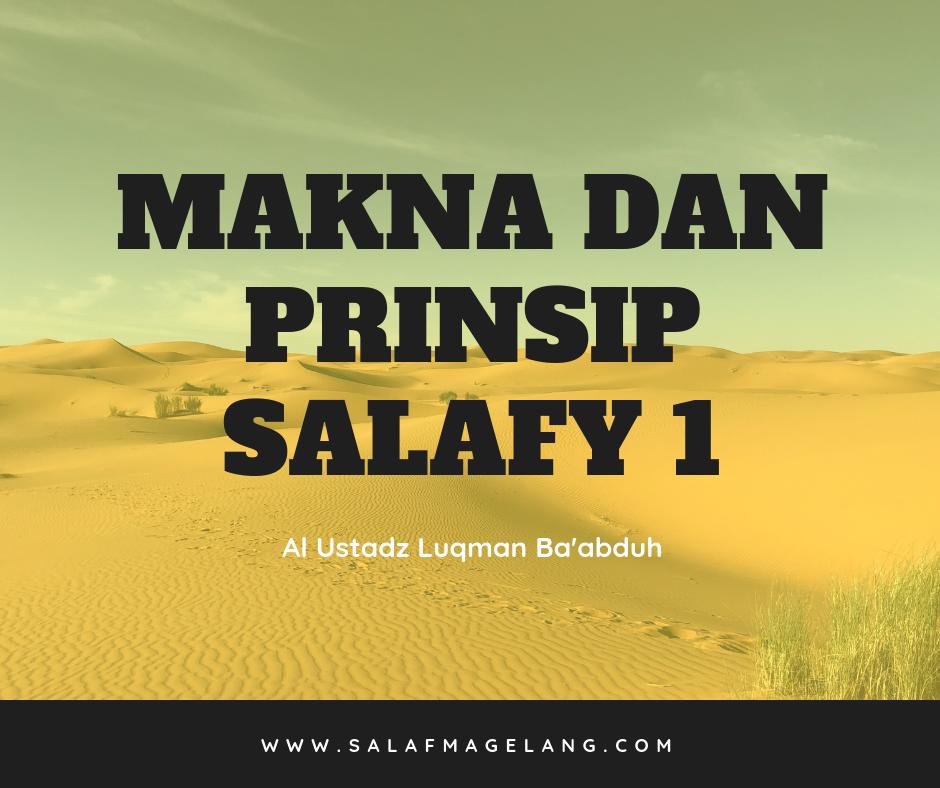 MAKNA DAN PRINSIP SALAFY 1 oleh Al-Ustadz Luqman Ba'abduh